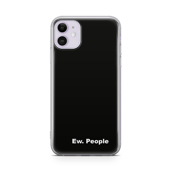 Eww People iPhone 11 Case
